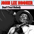 John Lee Hooker Dont't Trust Nobody