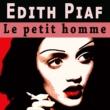 Edith Piaf Le petit homme