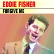Eddie Fisher Forgive Me