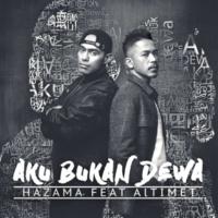 Hazama Aku Bukan Dewa (feat. Altimet)