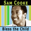 Sam Cooke Bless the Child