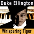 Duke Ellington Whispering Tiger