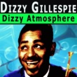 Dizzy Gillespie Dizzy Atmosphere
