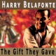 Harry Belafonte The Gift They Gave