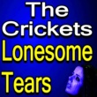 The Crickets Lonesome Tears