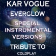 Kar Vogue Everglow (Special Edit Instrumental Without Piano Mix)