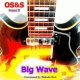 OS&S Big Wave