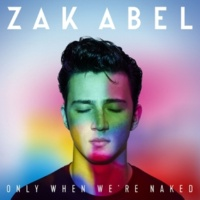 Zak Abel Only When We're Naked