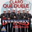 Los Invasores de Nuevo León Claro Que Duele
