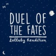 Lullaby Dreamers Duel of the Fates