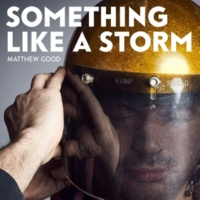 Matthew Good Something Like a Storm