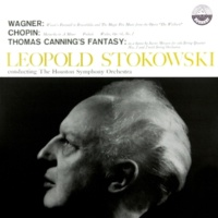 Houston Symphony Orchestra & Léopold Stokowski Wagner: Magic Fire Music & Wotan's Farewell - Chopin: Mazurkas, Op.  17, 28 & 64 - Canning: Fantasy On A Hymn Tune by Justin Morgan (Transferred from the Original Everest Records Master Tapes)