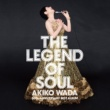和田アキ子 LEGEND OF SOUL -AKIKO WADA 50th ANNIVERSARY BEST ALBUM-