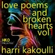 Harri Kakoulli Love Poems and Broken Hearts, Vol. 1