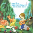 MIX MARKET ZOO ZOO ZOO -BEST OF MIX MARKET KOGA YEARS-