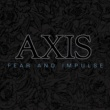 AXIS Fear and Impulse