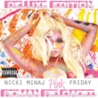 ニッキー・ミナージュ Pink Friday ... Roman Reloaded [Deluxe Edition]