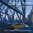 ヴァリアス・アーティスト Drive Time - Calming Classics