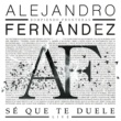 Alejandro Fernandez/Morat Sé Que Te Duele (feat.Morat) [Live]