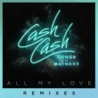 Cash Cash All My Love (feat. Conor Maynard) [Remixes]
