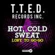 Hot, Cold Sweat Love to Go-Go