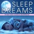 Jean-Marc Luisada Sleep & Dreams: 99 Must-Have Classical Masterpieces