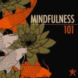 Mindfulness Meditations Mindfulness 101
