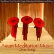 Asian Meditation Music Collective Meditation Song - Buddhist Meditation, Vipassana, Mindfulness, Asana and Pranayama Relaxation Music