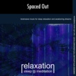 Relaxation Sleep Meditation Spaced Out