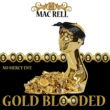 Mac Rell Gold Blooded