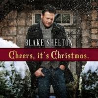 Blake Shelton Cheers, it's Christmas. (Deluxe Version)