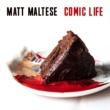 Matt Maltese Comic Life