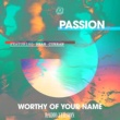 PASSION/Sean Curran Worthy Of Your Name (feat.Sean Curran) [Radio Version]