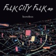 bonobos FOLK CITY FOLK .ep