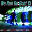 AKANE/GAZZILA/JAGGLA/JUMBO MAATCH/RUDEBWOY FACE/RUEED/SUIKEN/ZEUS We Run De Bout Ya