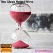The Close House Mine Countdown