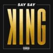 King Say Say