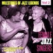 Ella Fitzgerald Milestones of Jazz Legends - Female Jazz Singers, Vol. 2