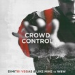 Dimitri Vegas/Like Mike/W&W Crowd Control
