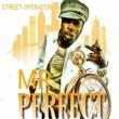 Mr. Perfect Street Operator