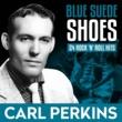 Carl Perkins Medley: Didn't The 50's Rock
