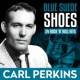 Carl Perkins Blue Suede Shoes - Carl Perkins 24 Rock 'n' Roll Hits