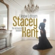 Stacey Kent I Know I Dream : The Orchestral Sessions (Deluxe Version)