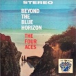 The Four Aces Beyond the Blue Horizon