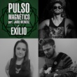 Pulso Magnético/Jairo Rodrigo Meinerz Exílio