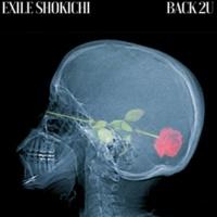 EXILE SHOKICHI Back 2U