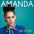 Amanda Wie es ist (Single Edit)