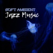 Smooth Jazz Band Ambient Relaxation