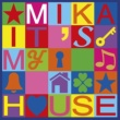 MIKA It's My House