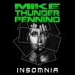 "Mike ""Thunder"" Pennino Insomnia"